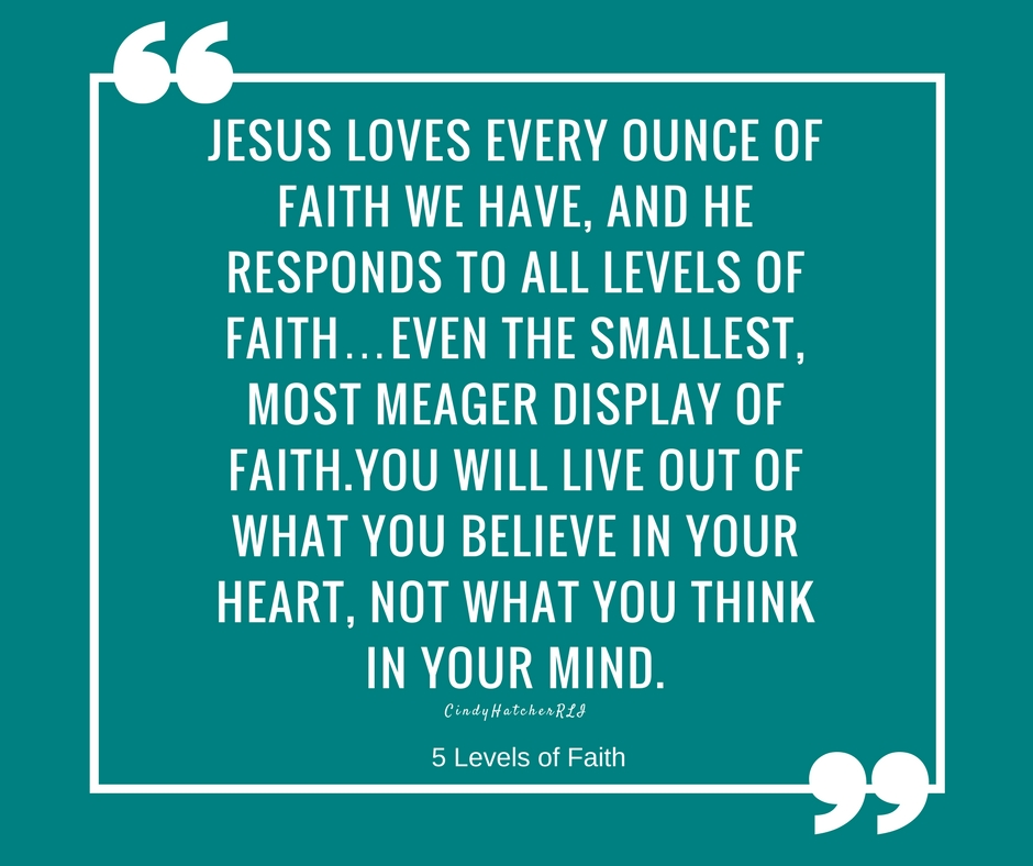 Jesus loves every ounce of faith we have, and he responds to all levels of faith…even the smallest, most meager display of faith.