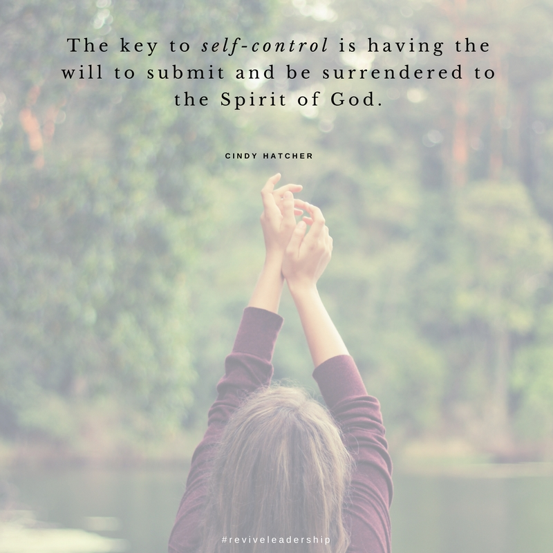 The key to self-control is having the will to submit and be surrendered to the Spirit of God.