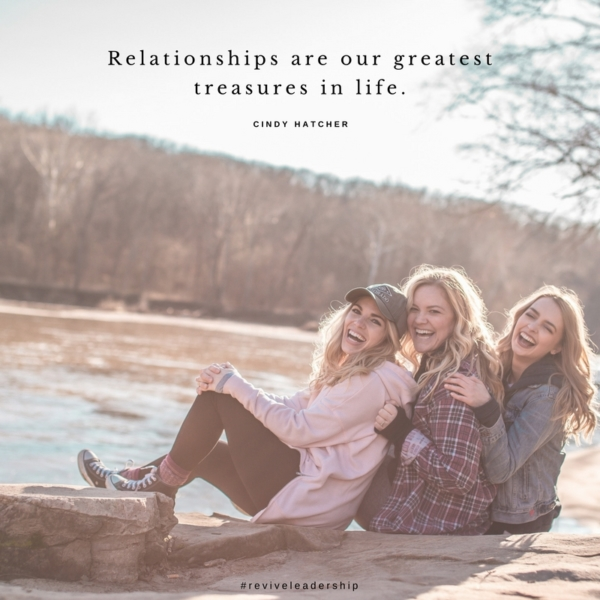 Relationships are our greatest treasures in life.